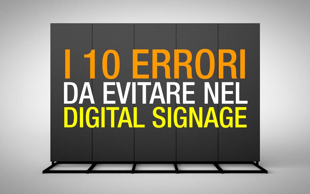 I 10 ERRORI DA EVITARE NEL DIGITAL SIGNAGE